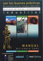 Por las buenas prácticas de prevención de riesgos laborales en el sector del montaje y mantenimiento industrial.